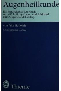 Augenheilkunde. Fritz Hollwich. Thieme