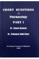 Short Questions in Pharmacology p.1-2. Ahmed Bastawy