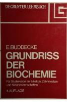 Grundriss der Biochemie. Für Studierende der Medizin Zahnmedizin und Naturwissenschaften. Buddecke E.. Walter de Gruyter
