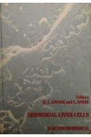 Sinusoidal Liver Cells 1st Edition. Dick L. Knook E. Wisse. Elsevier