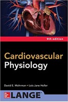 Cardiovascular Physiology Ninth Edition. David Mohrman Lois Heller. McGraw-Hill Education