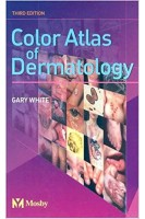 Color Atlas of Dermatology 3rd Edition. Gary M. White. Mosby