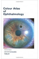 Colour Atlas of Ophthalmology. Arthur Siew Ming Lim Ian J. Constable. Butterworth-Heinemann