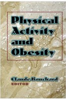 Physical Activity and Obesity 1st Edition. Claude Bouchard. Human kinetics