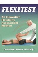 Flexitest: An Innovative Flexibility Assessment Method 1st Edition. Claudio Gil Soares De Araujo. Human kinetics