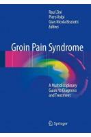 Groin Pain Syndrome: A Multidisciplinary Guide to Diagnosis and Treatment.  Raul Zini Piero Volpi Gian Nicola Bisciotti. Springer