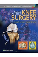 Pediatric and Adolescent Knee Surgery. Frank Cordasco Daniel Green . LWW