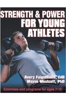 Strength and Power for Young Athletes. Avery Faigenbaum Wayne Westcott . Human kinetics
