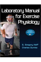 Laboratory Manual for Exercise Physiology With Web Resource 1st Edition. G. Gregory Haff Charles Dumke. Human kinetics