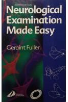 Neurological Examination Made Easy Third Edition. Geraint Fuller. Churchill Livingstone