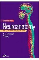 Neuroanatomy: An Illustrated Colour Text. Alan R. Crossman David Neary. Churchill Livingstone