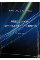 Preclinical operative dentistry (Пропедевтика терапевтичної стоматології: навчальний посібник) (БУ). Gadzhula N. (Гаджула Н.Г.). Вінниця