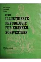 Kurze illustrierte physiologie für kranken-schwestern. Ann B. Mc Naught Robin Callander. Neuer