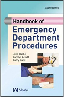 Handbook of Emergency Department Procedures. Bache John Armitt Carolyn Gadd Cathy. Mosby