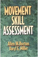 Movement Skill Assessment First Edition. Allen W. Burton Daryl E. Miller. Human kinetics