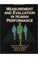 Measurement and Evaluation in Human Performance 2nd Edition. Allen W. Jackson James G. Disch Dale P. Mood James R. Morrow. Human kinetics